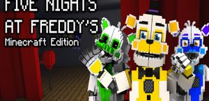 Five Nights at Freddy's : Minecraft Edition [FNaF : MCE]