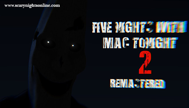Five Nights with Mac Tonight 2: Remastered