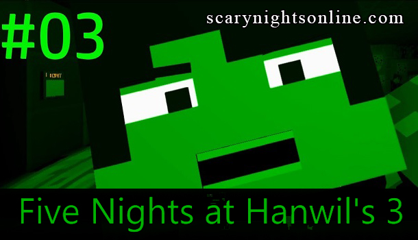 Five Nights at Hanwils 3