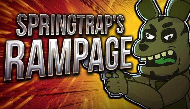 Springtrap's Rampage