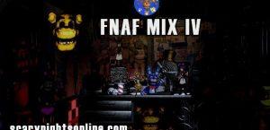 FNAF MIX IV