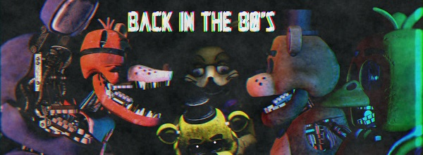 Five nights at Freddy's: Back in the 80's Fangame
